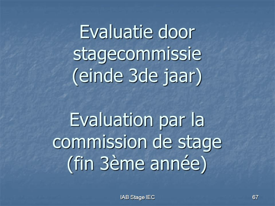 Evaluatie door stagecommissie (einde 3de jaar) Evaluation par la commission de stage (fin 3ème année)