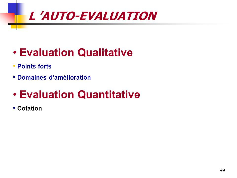 L 'AUTO-EVALUATION Evaluation Qualitative Evaluation Quantitative
