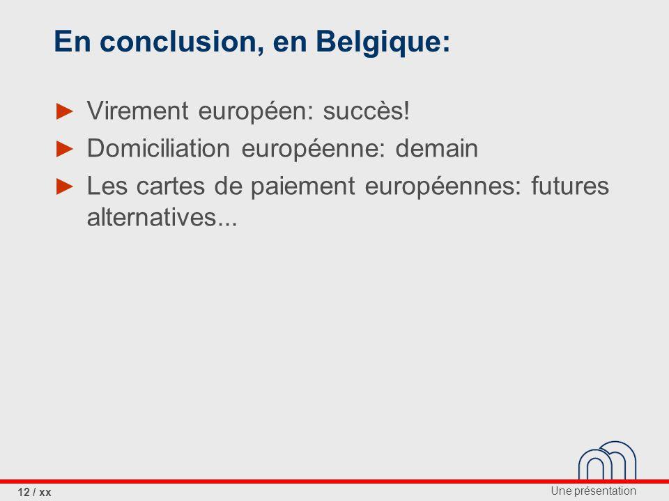 En conclusion, en Belgique: