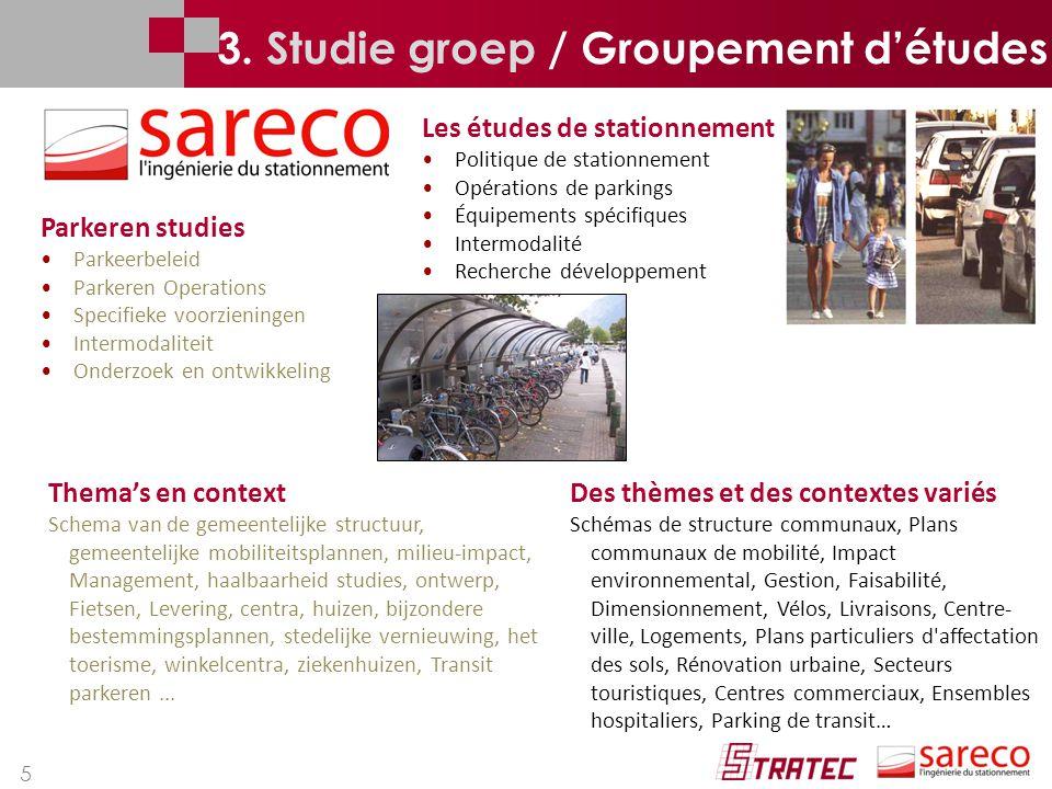 3. Studie groep / Groupement d'études