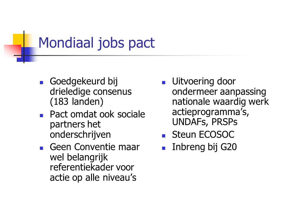 Mondiaal jobs pact Goedgekeurd bij drieledige consenus (183 landen)