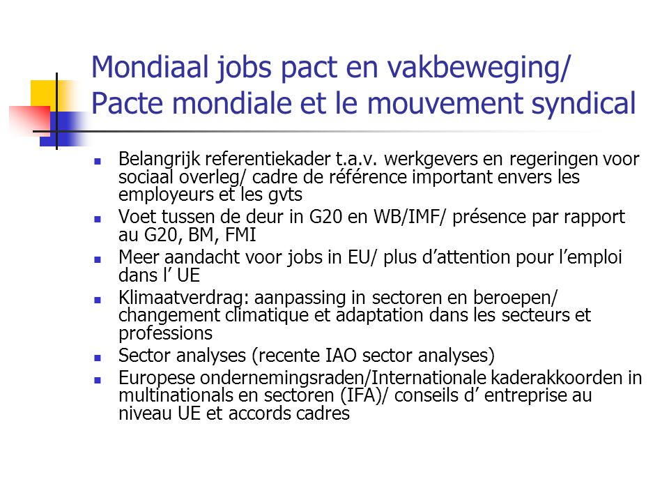Mondiaal jobs pact en vakbeweging/ Pacte mondiale et le mouvement syndical