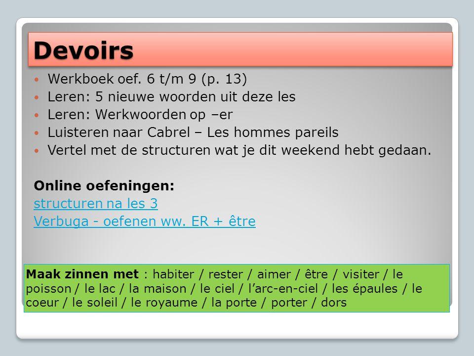 Devoirs Werkboek oef. 6 t/m 9 (p. 13)