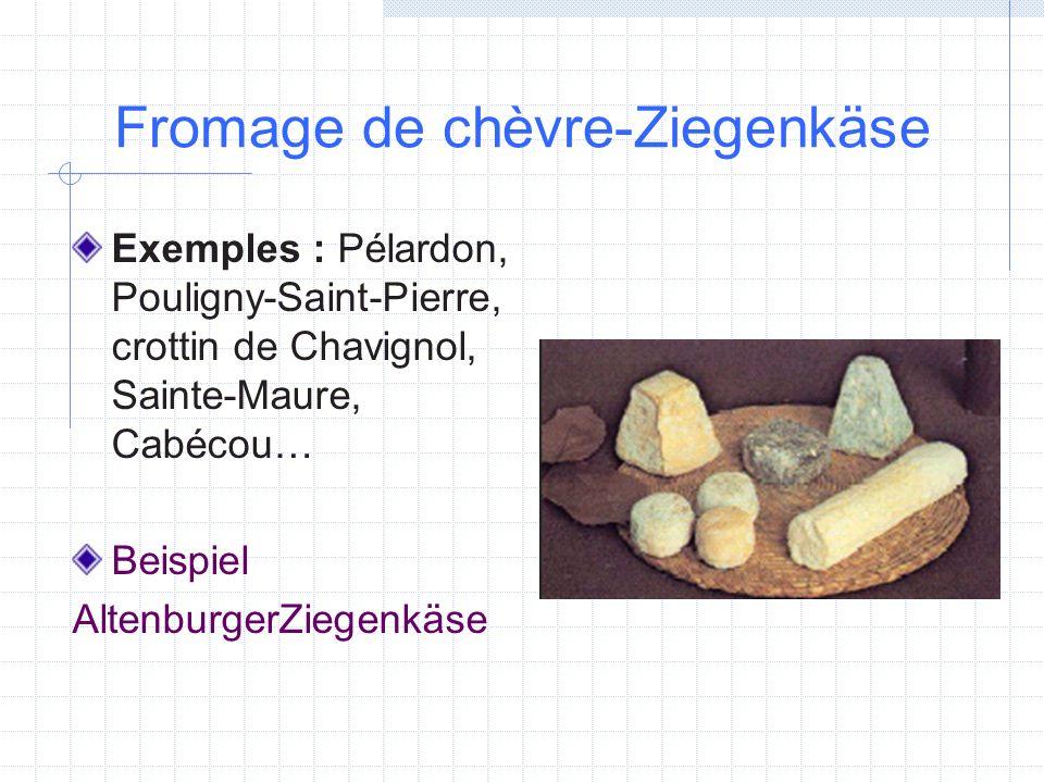Fromage de chèvre-Ziegenkäse
