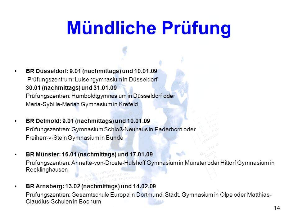 Mündliche Prüfung BR Düsseldorf: 9.01 (nachmittags) und 10.01.09