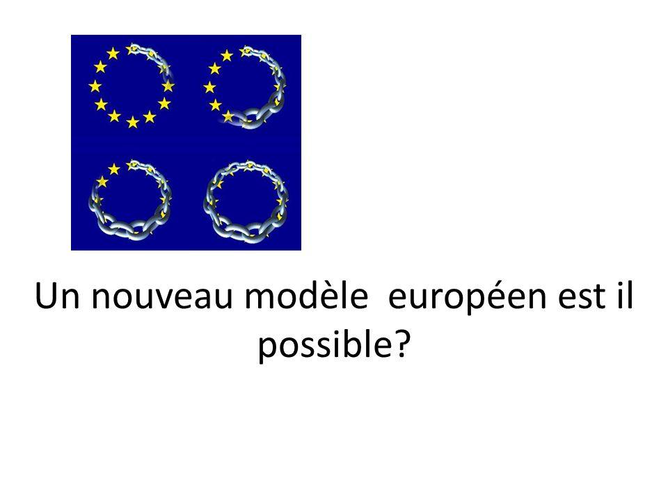 Un nouveau modèle européen est il possible