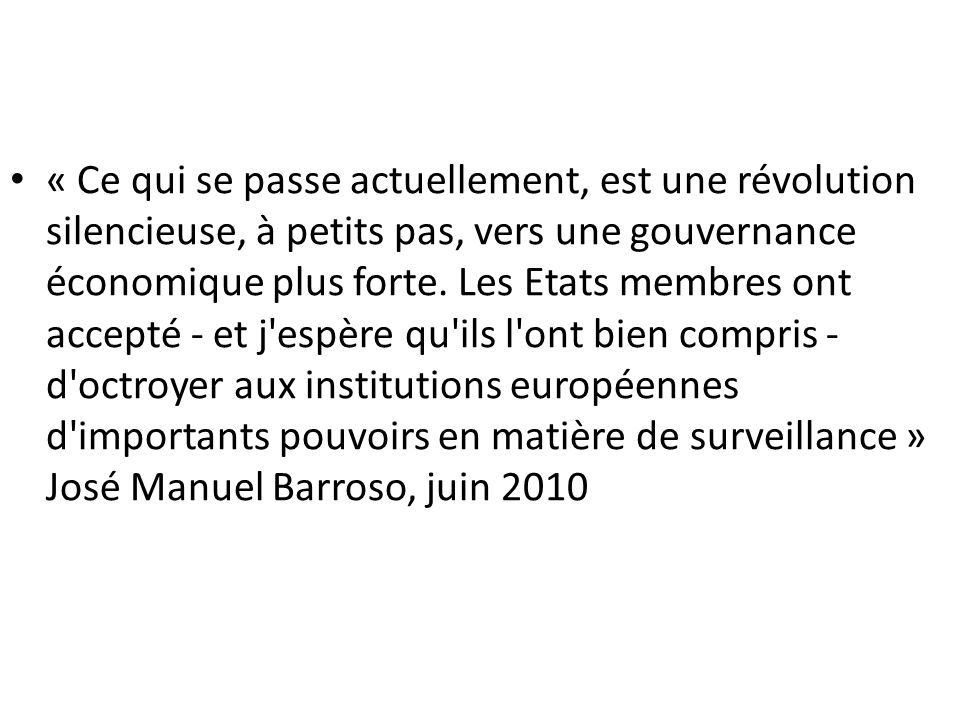 « Ce qui se passe actuellement, est une révolution silencieuse, à petits pas, vers une gouvernance économique plus forte.