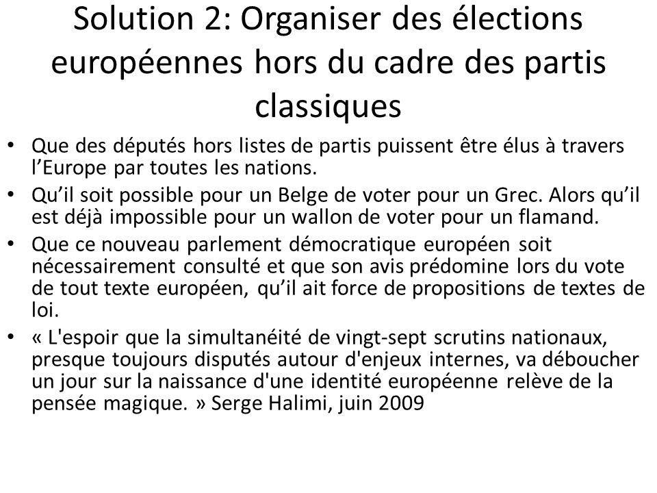 Solution 2: Organiser des élections européennes hors du cadre des partis classiques