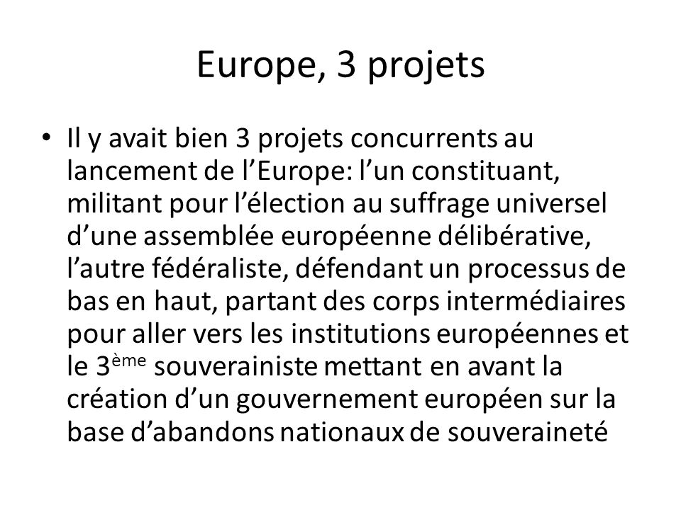 Europe, 3 projets