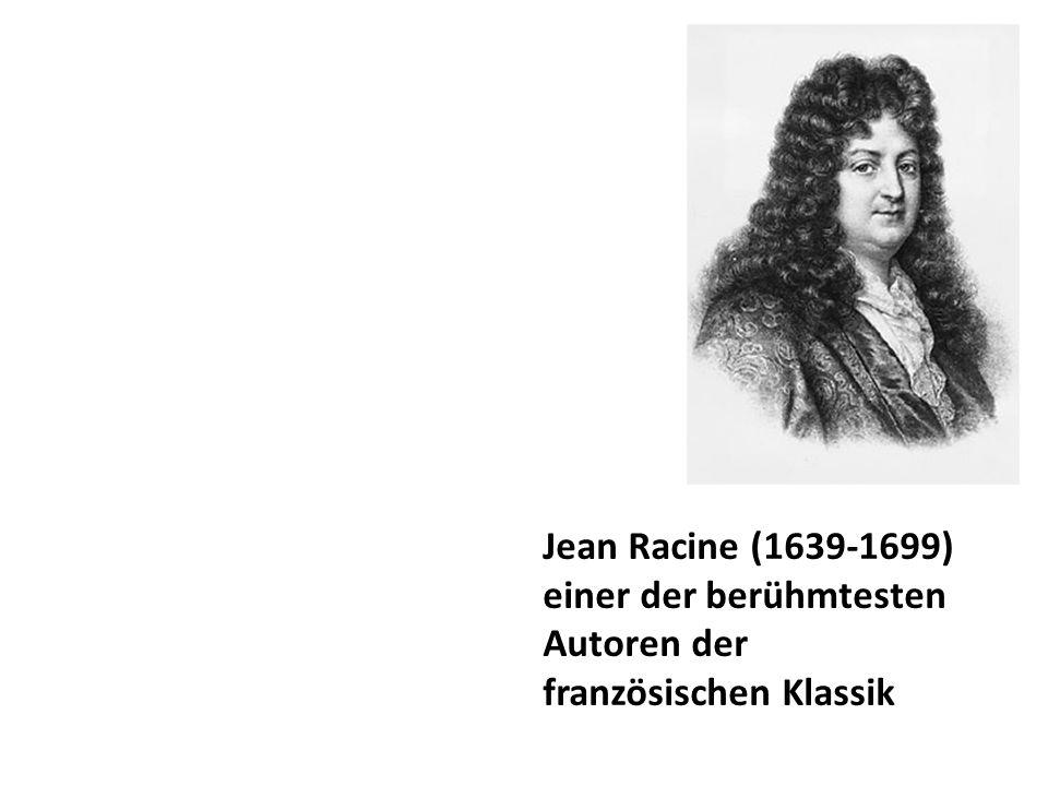 Jean Racine (1639-1699) einer der berühmtesten Autoren der französischen Klassik