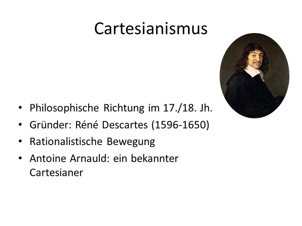 Cartesianismus Philosophische Richtung im 17./18. Jh.
