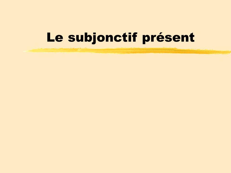 Le subjonctif présent
