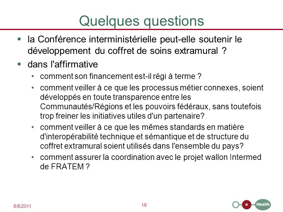 Quelques questions la Conférence interministérielle peut-elle soutenir le développement du coffret de soins extramural