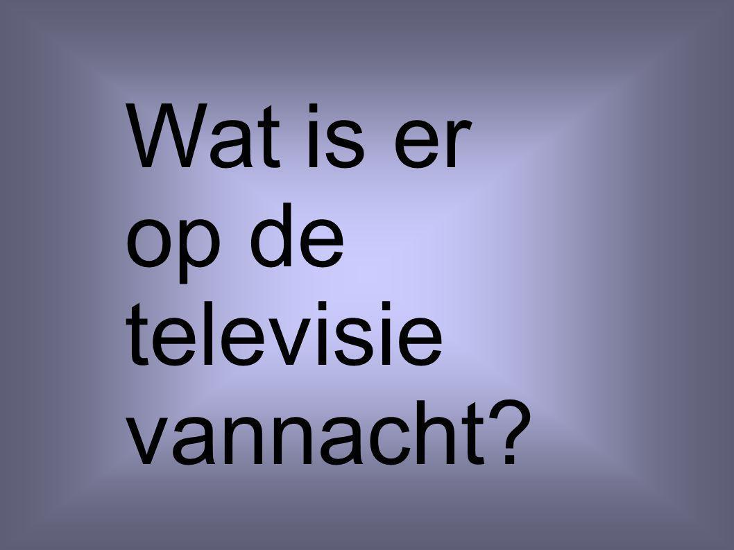 Wat is er op de televisie vannacht