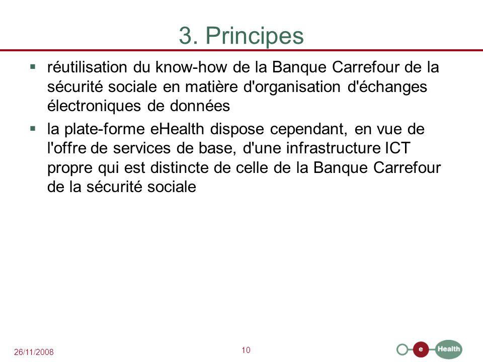 3. Principes réutilisation du know-how de la Banque Carrefour de la sécurité sociale en matière d organisation d échanges électroniques de données.