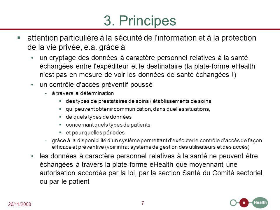 3. Principes attention particulière à la sécurité de l information et à la protection de la vie privée, e.a. grâce à.