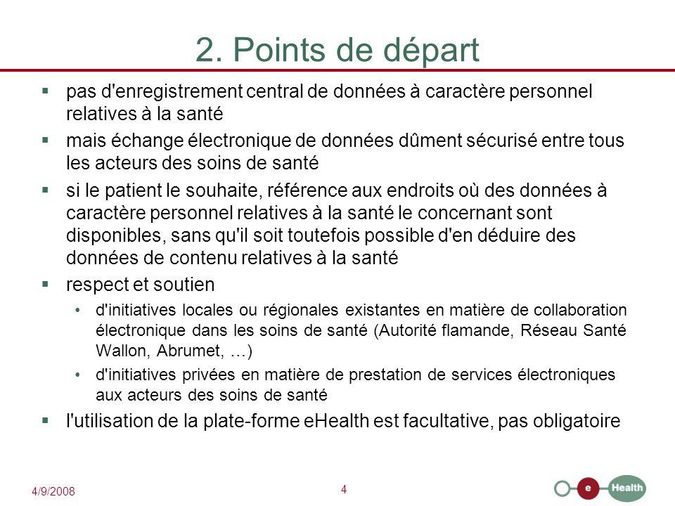 2. Points de départ pas d enregistrement central de données à caractère personnel relatives à la santé.