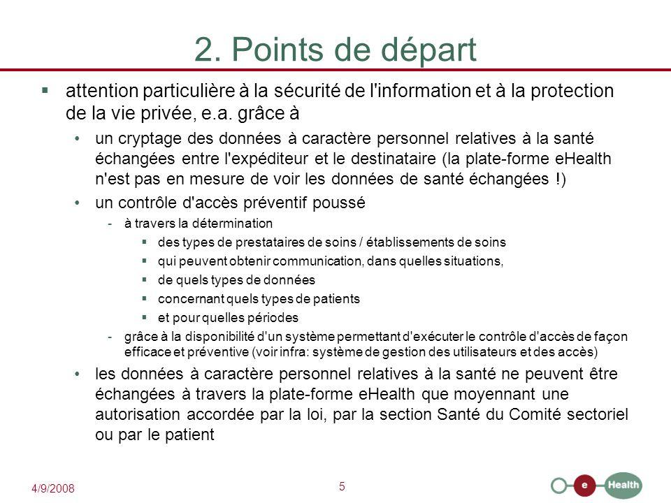 2. Points de départ attention particulière à la sécurité de l information et à la protection de la vie privée, e.a. grâce à.