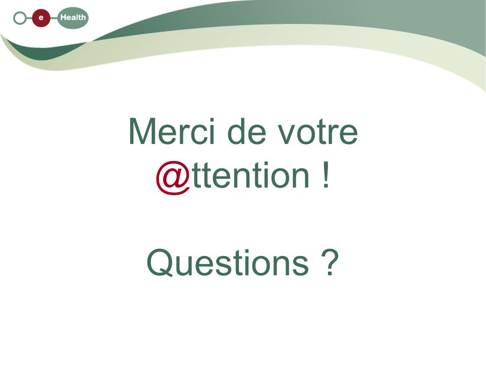 Merci de votre @ttention ! Questions