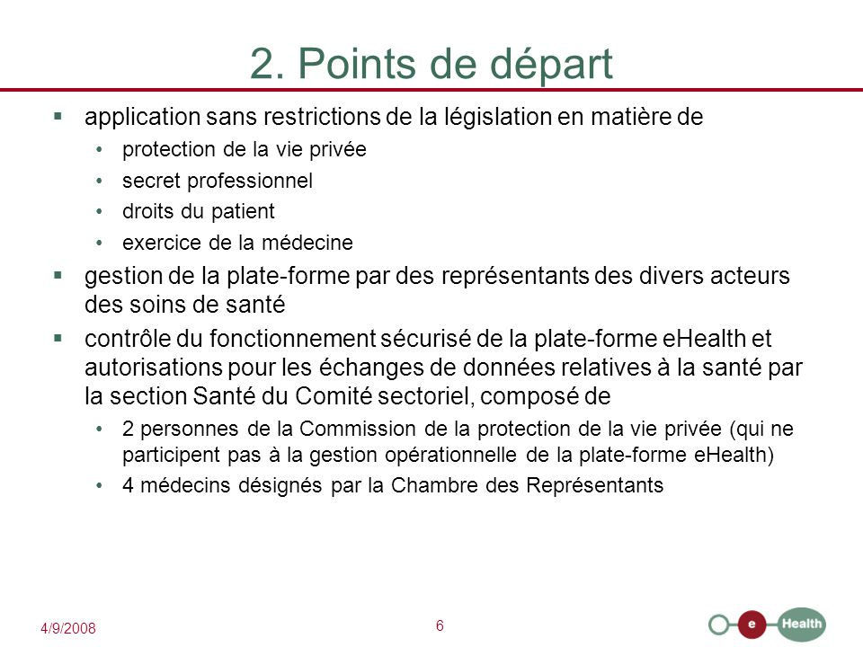 2. Points de départ application sans restrictions de la législation en matière de. protection de la vie privée.