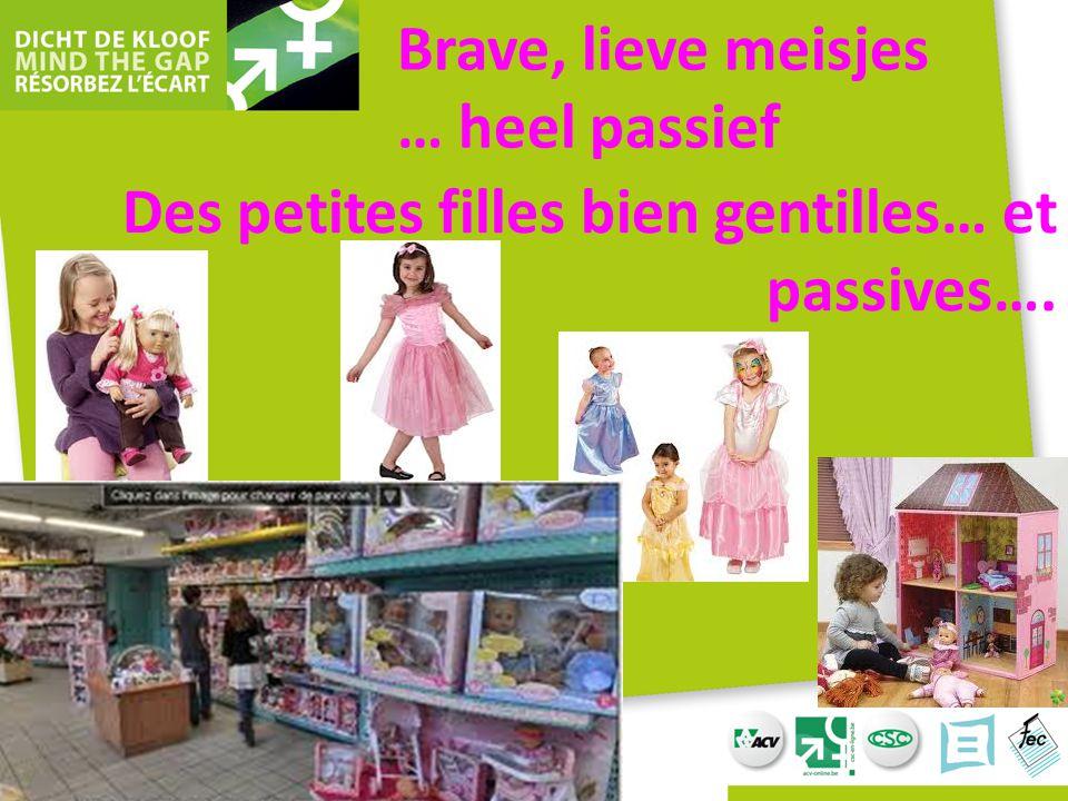 Brave, lieve meisjes … heel passief Des petites filles bien gentilles… et passives….