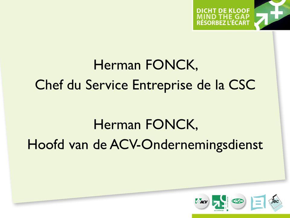Herman FONCK, Chef du Service Entreprise de la CSC Hoofd van de ACV-Ondernemingsdienst