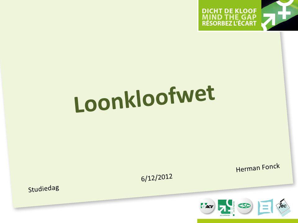 Loonkloofwet Studiedag 6/12/2012 Herman Fonck