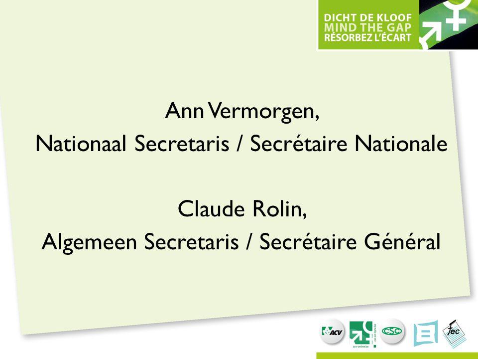 Ann Vermorgen, Nationaal Secretaris / Secrétaire Nationale Claude Rolin, Algemeen Secretaris / Secrétaire Général