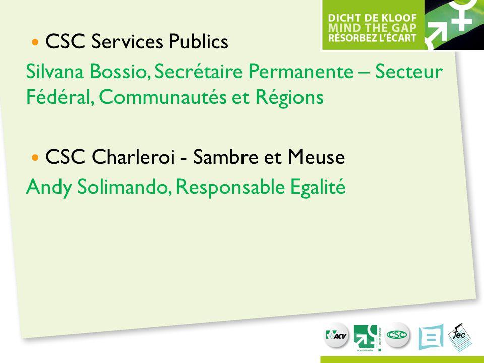 CSC Services Publics Silvana Bossio, Secrétaire Permanente – Secteur Fédéral, Communautés et Régions.
