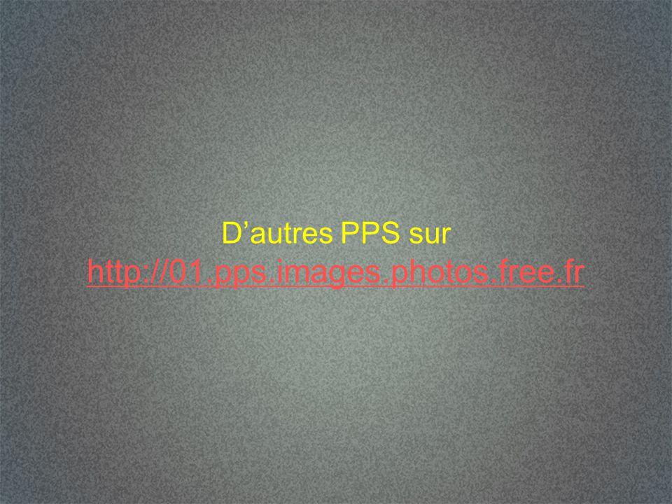 D'autres PPS sur http://01.pps.images.photos.free.fr