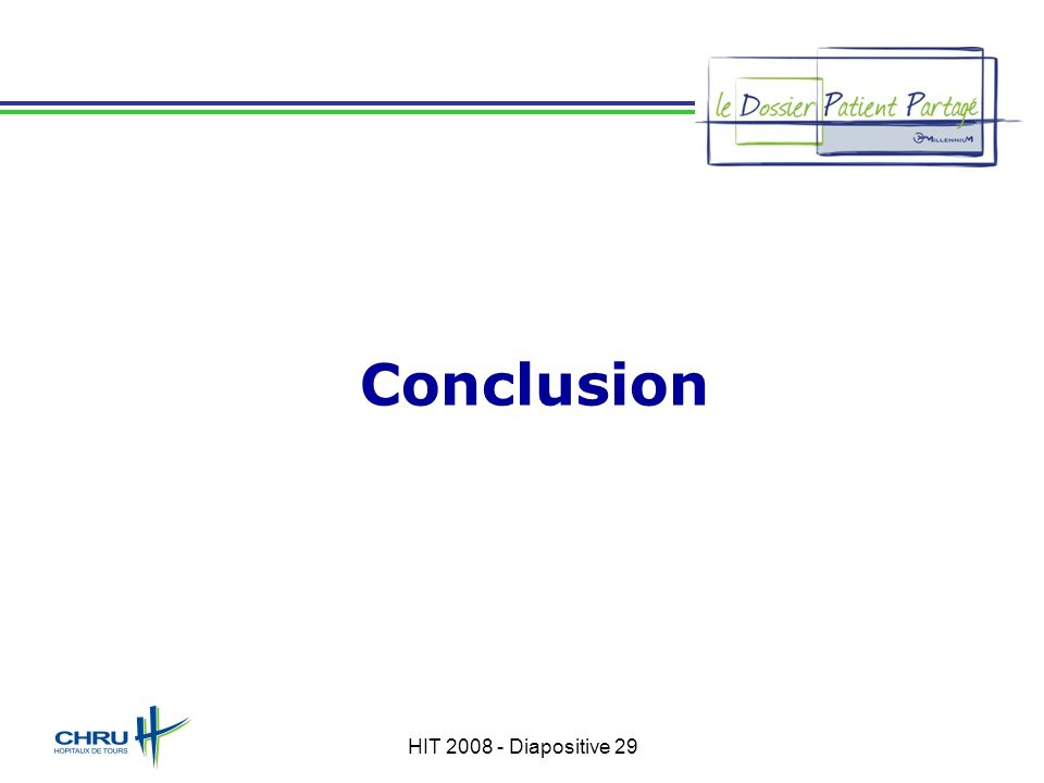 Conclusion HIT 2008 - Diapositive 29