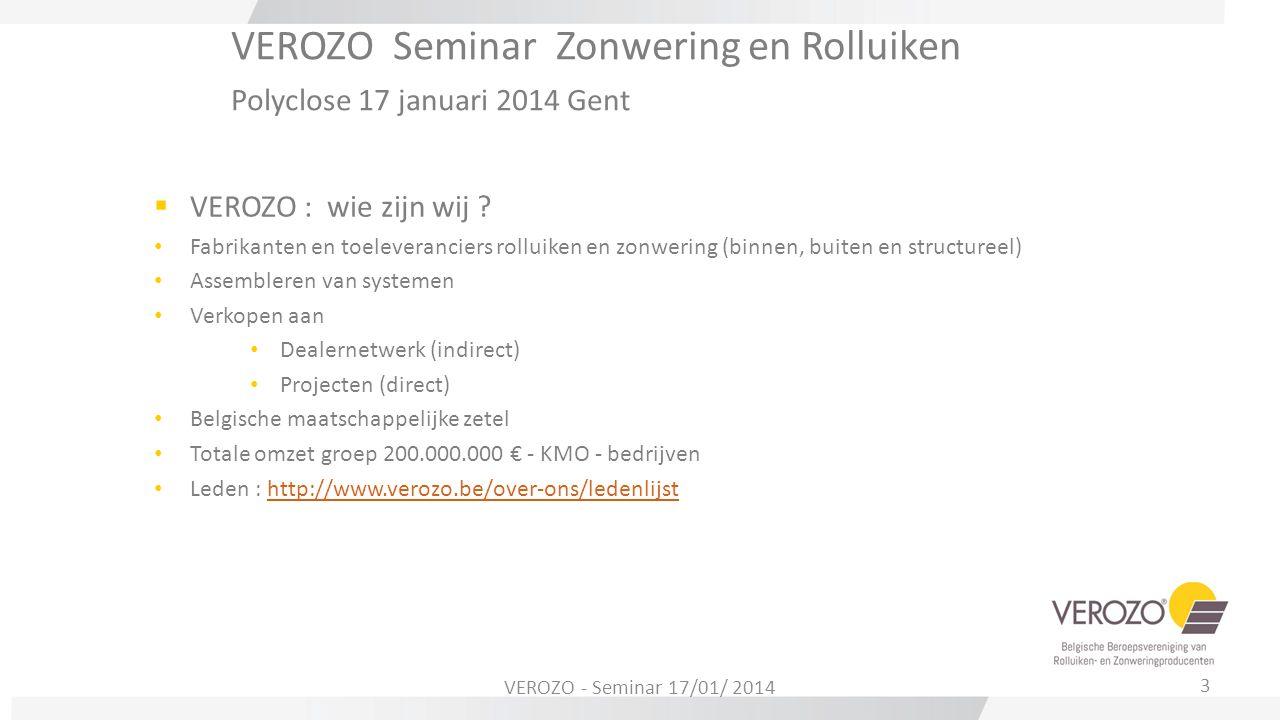 VEROZO Seminar Zonwering en Rolluiken Polyclose 17 januari 2014 Gent