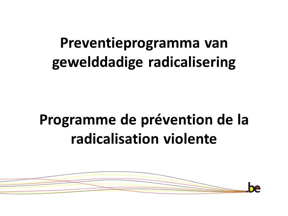 Preventieprogramma van gewelddadige radicalisering Programme de prévention de la radicalisation violente