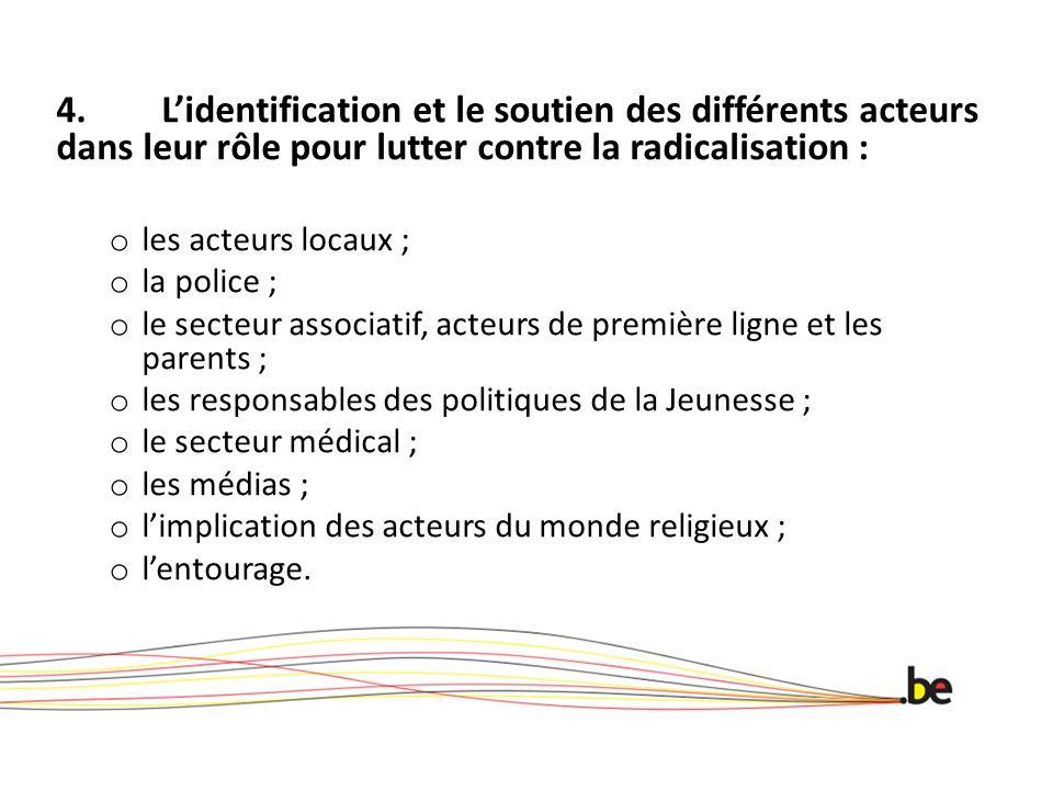 4. L'identification et le soutien des différents acteurs dans leur rôle pour lutter contre la radicalisation :