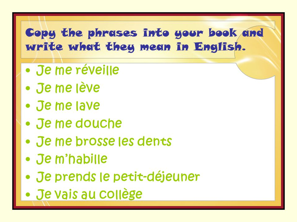 Copy the phrases into your book and write what they mean in English.