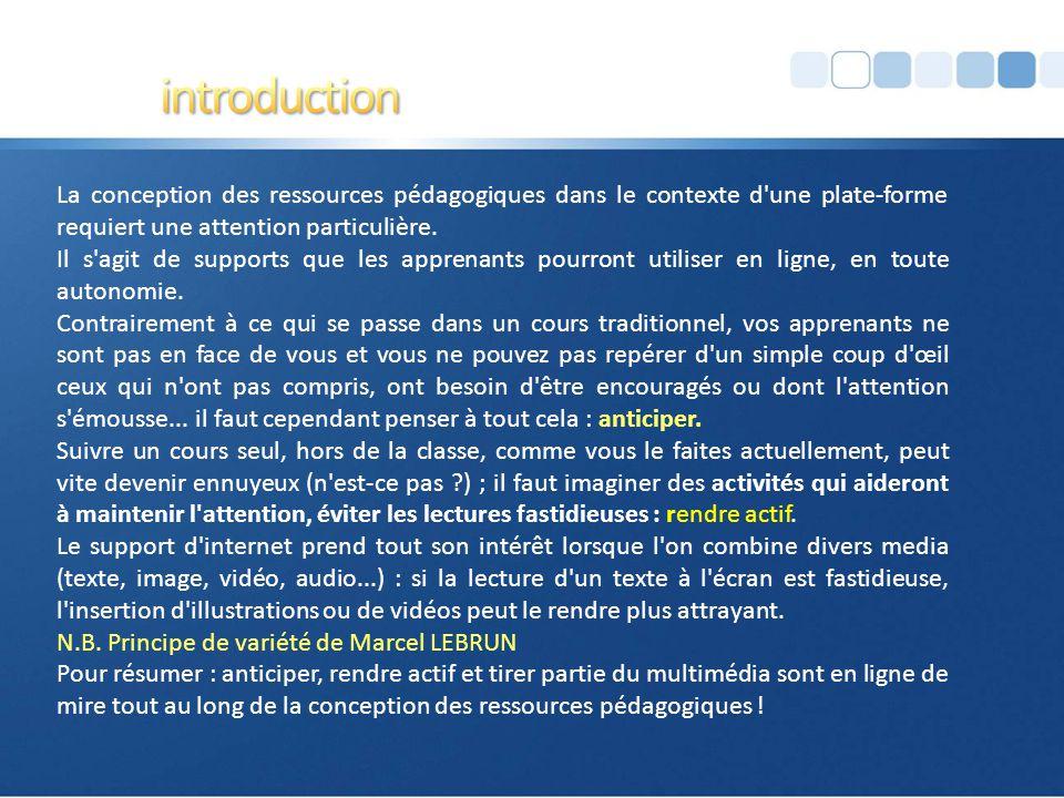 introduction La conception des ressources pédagogiques dans le contexte d une plate-forme requiert une attention particulière.