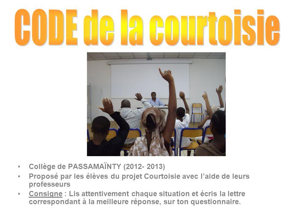 CODE de la courtoisie Collège de PASSAMAÏNTY (2012- 2013)