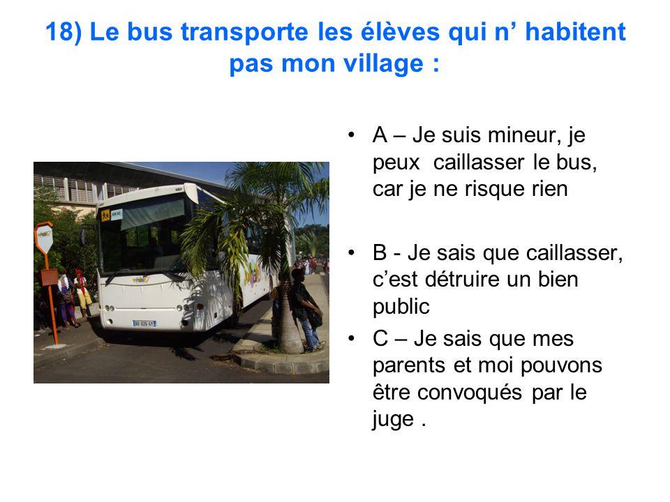 18) Le bus transporte les élèves qui n' habitent pas mon village :