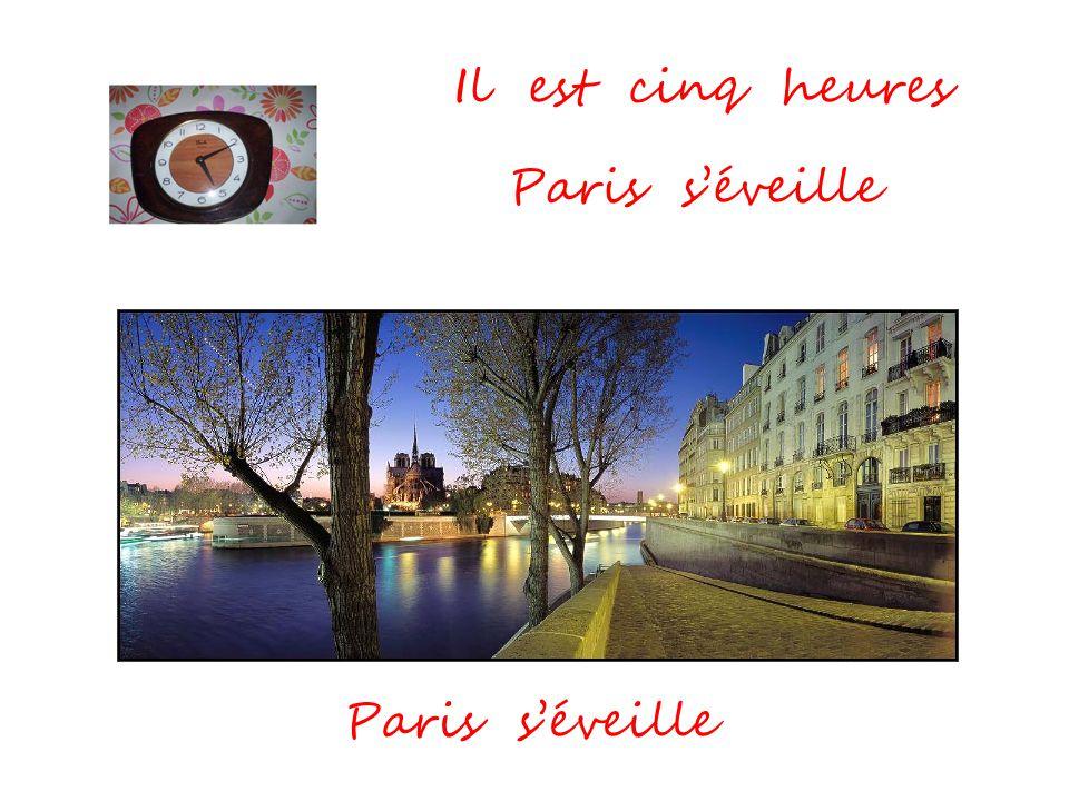Il est cinq heures Paris s'éveille Paris s'éveille