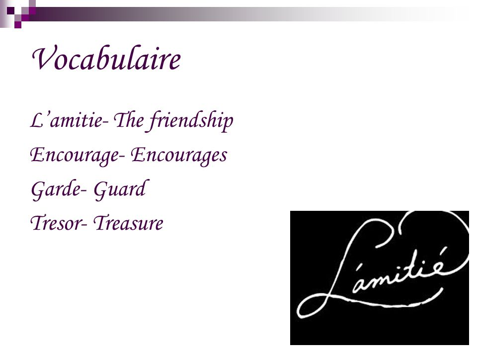 Vocabulaire L'amitie- The friendship Encourage- Encourages