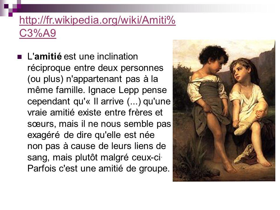 http://fr.wikipedia.org/wiki/Amiti%C3%A9