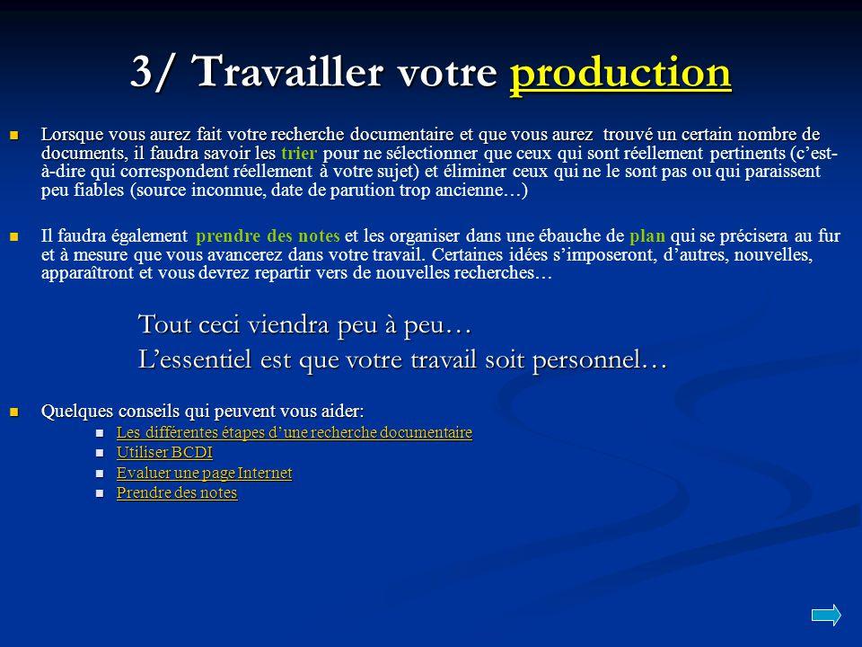 3/ Travailler votre production