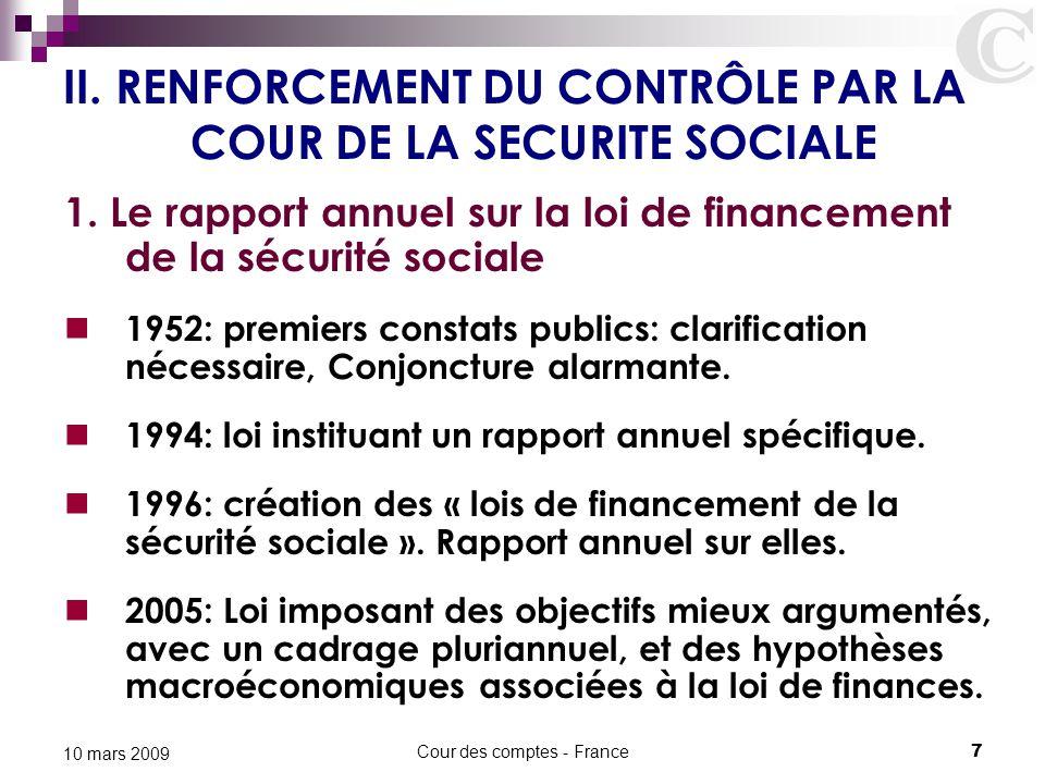 II. RENFORCEMENT DU CONTRÔLE PAR LA COUR DE LA SECURITE SOCIALE