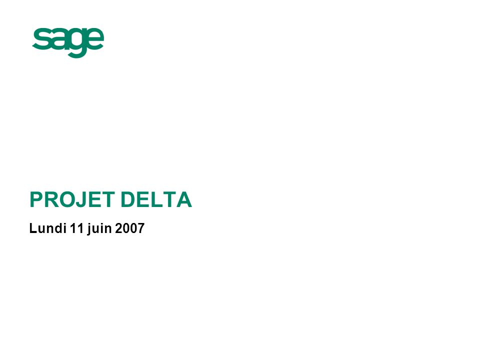 PROJET DELTA Lundi 11 juin 2007