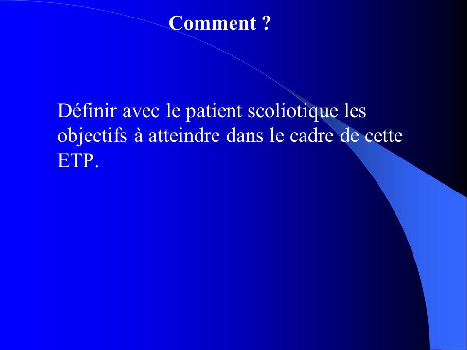 Comment Définir avec le patient scoliotique les objectifs à atteindre dans le cadre de cette ETP.