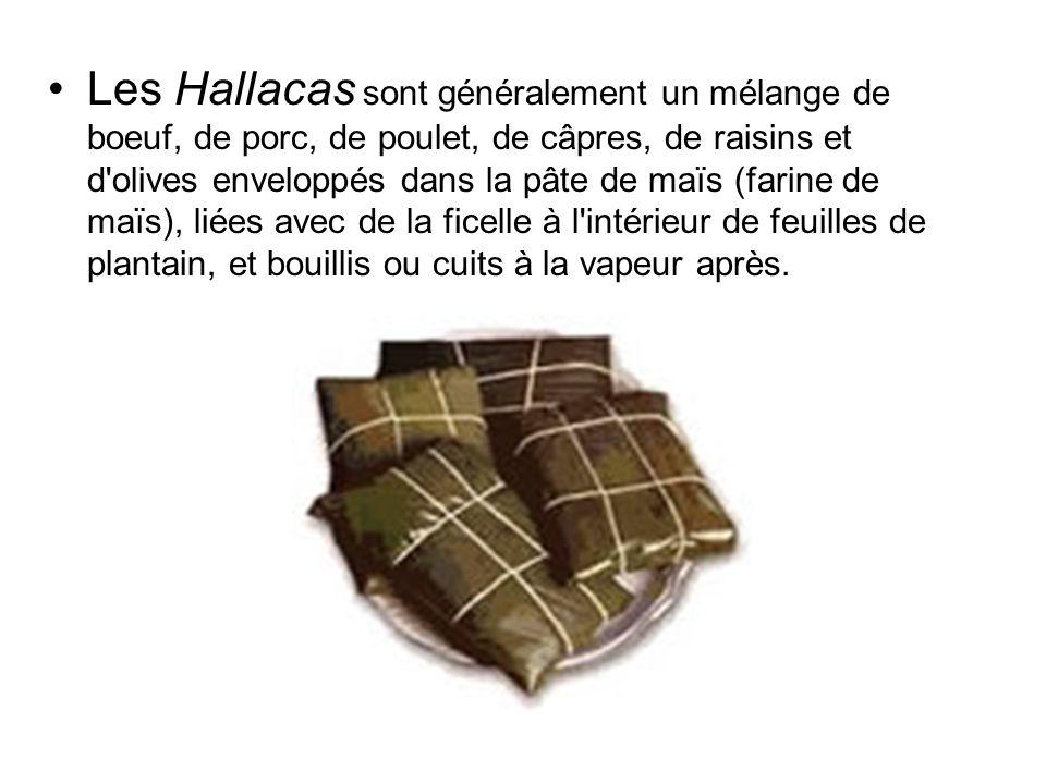 Les Hallacas sont généralement un mélange de boeuf, de porc, de poulet, de câpres, de raisins et d olives enveloppés dans la pâte de maïs (farine de maïs), liées avec de la ficelle à l intérieur de feuilles de plantain, et bouillis ou cuits à la vapeur après.