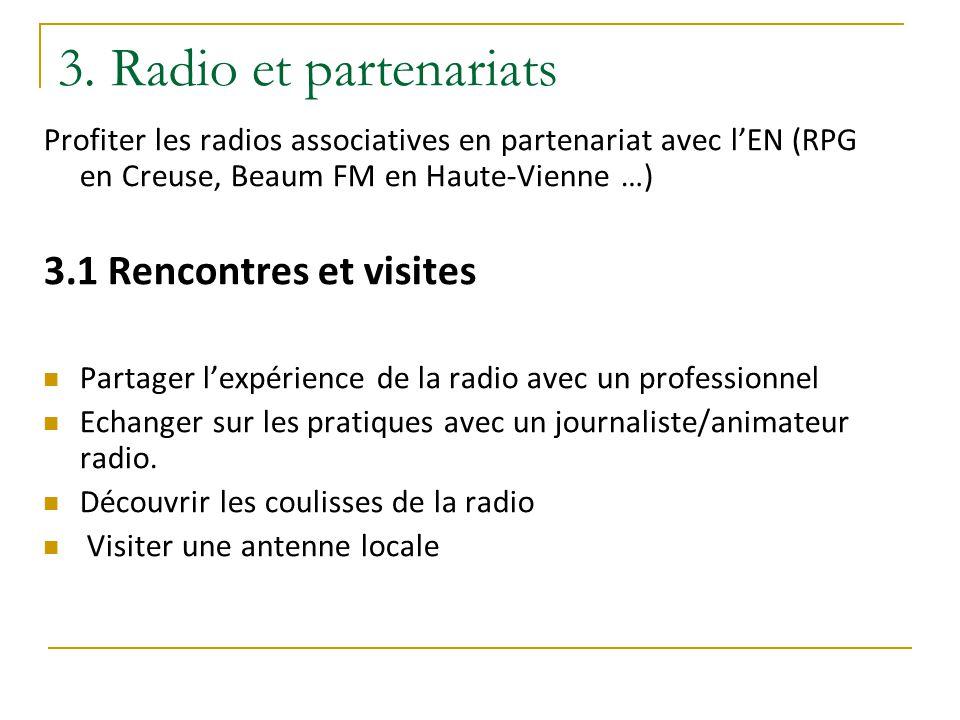3. Radio et partenariats 3.1 Rencontres et visites