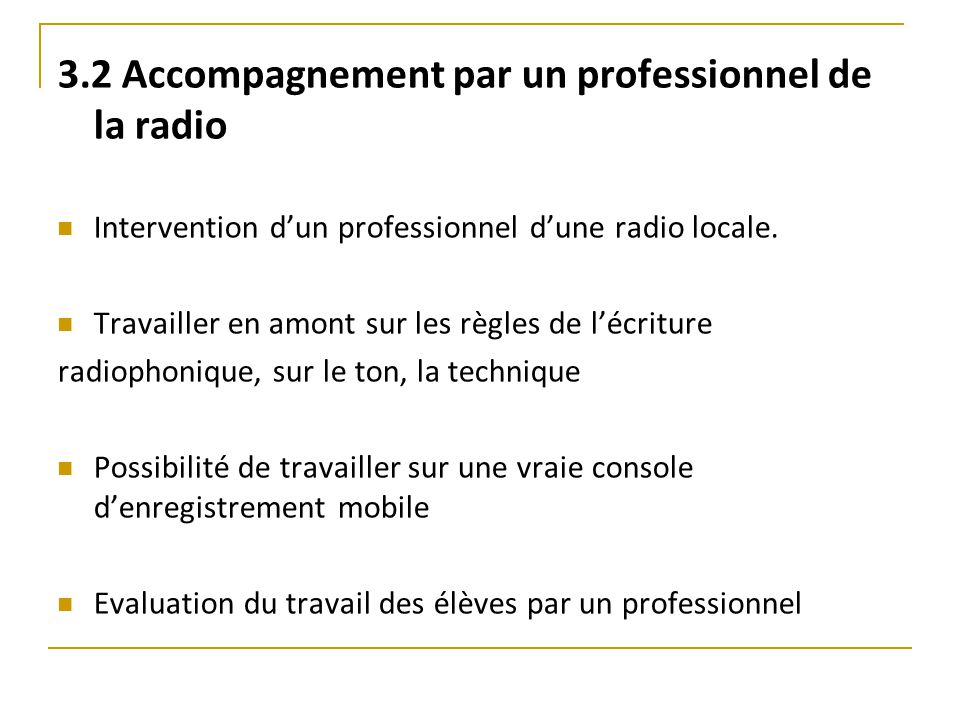 3.2 Accompagnement par un professionnel de la radio