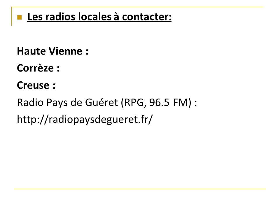 Les radios locales à contacter: