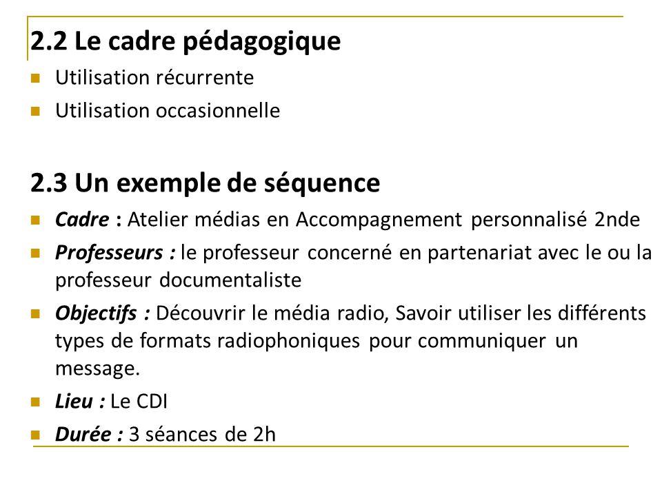 2.2 Le cadre pédagogique 2.3 Un exemple de séquence